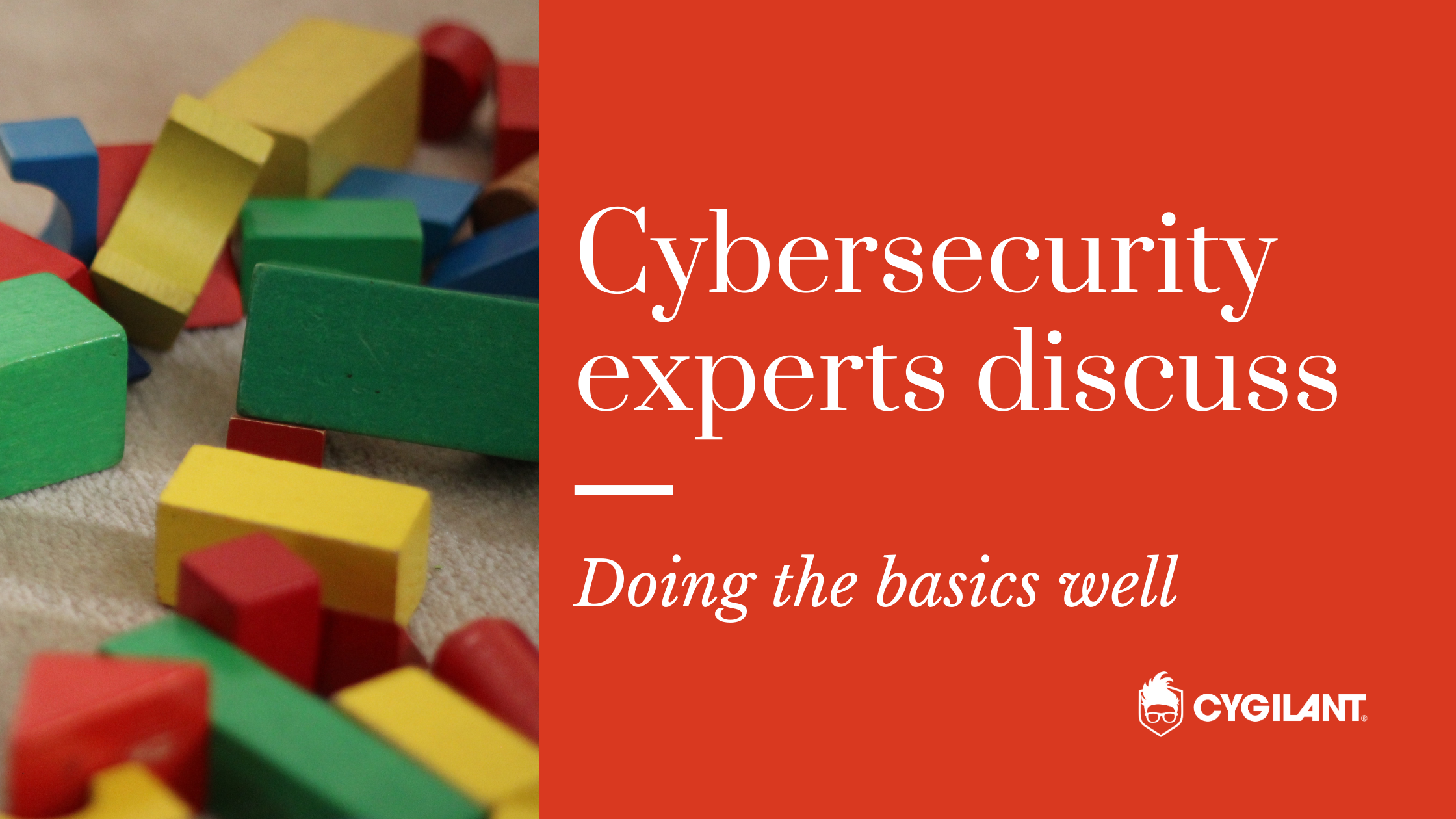 Cybersecurity Experts Discuss: Doing the Basics Well