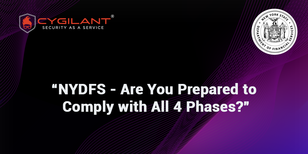 NYDFS - Are You Prepared to Comply with All 4-Phases