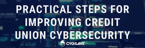 Practical Steps for Improving Credit Union Cybersecurity
