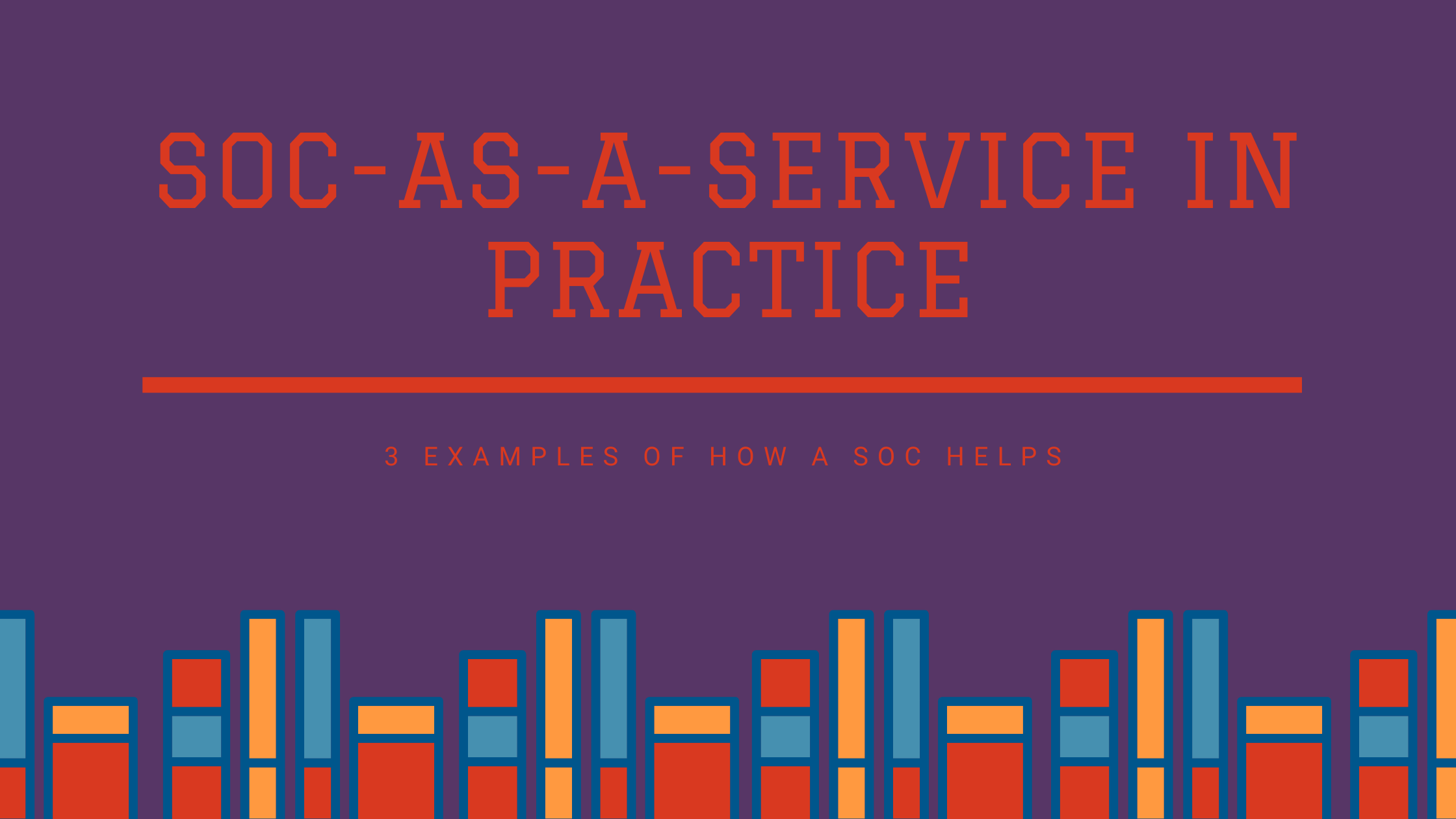 SOC-as-a-Service in Practice