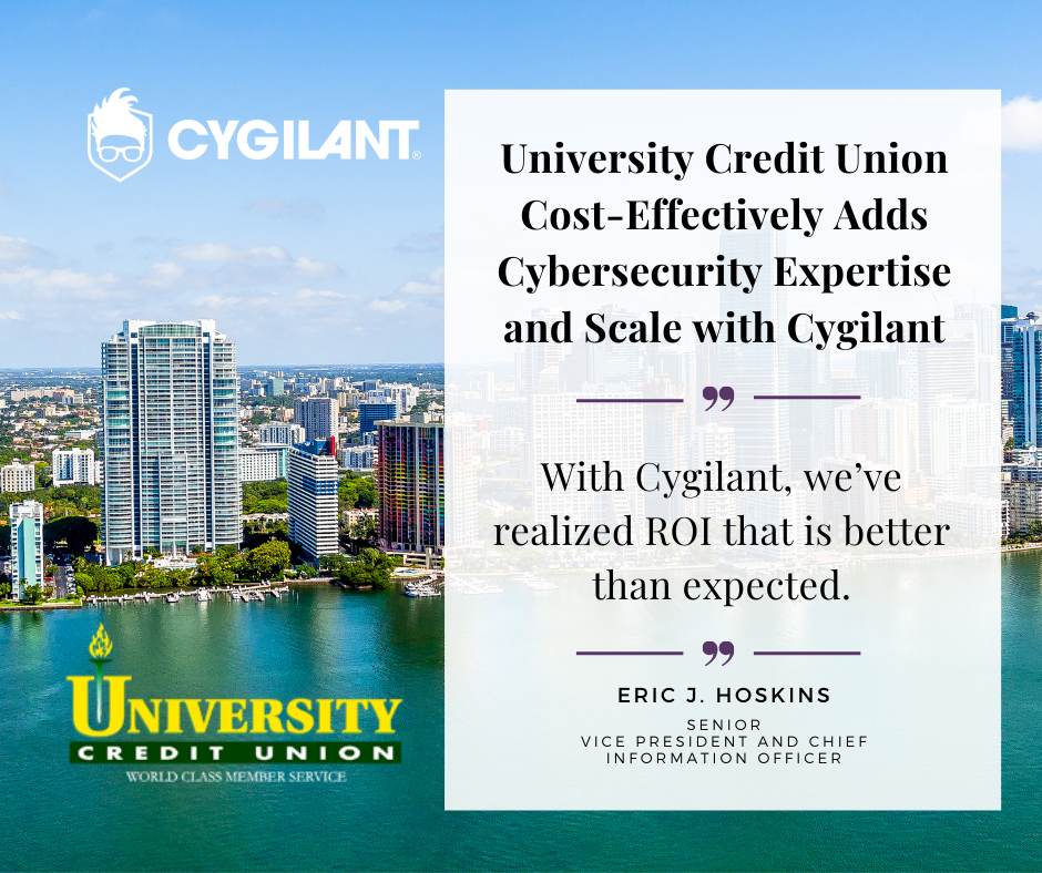 With Cygilant, we've realized ROI that is better than expected.