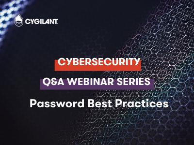 Cybersecurity Q&A Webinar Series | Password Best Practices