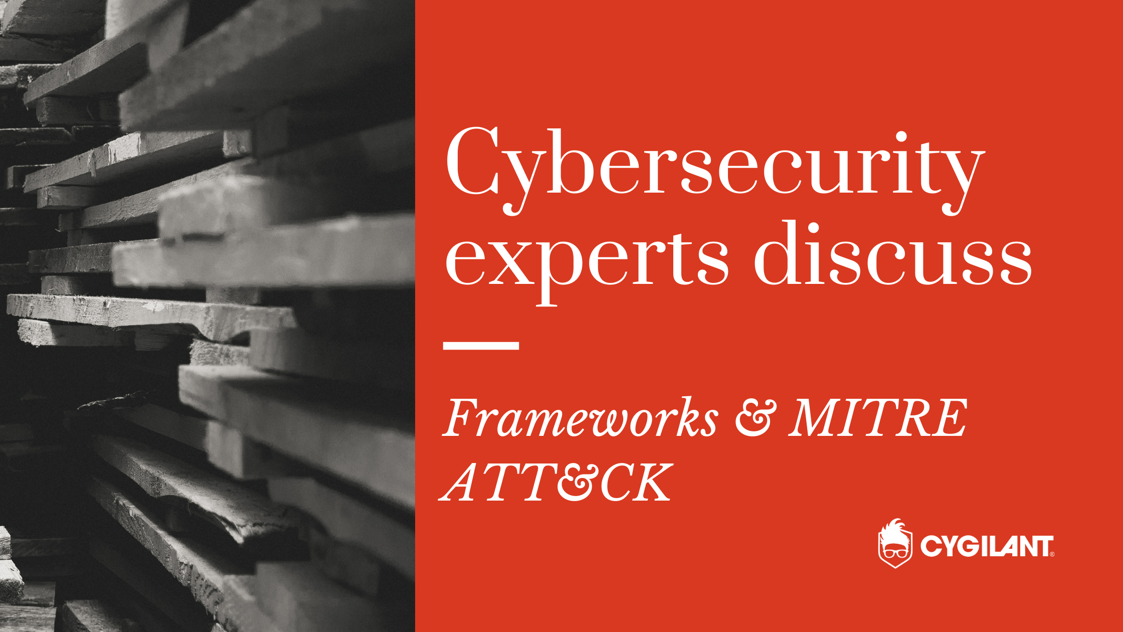 Cybersecurity Experts Discuss: Frameworks & MITRE ATT&CK