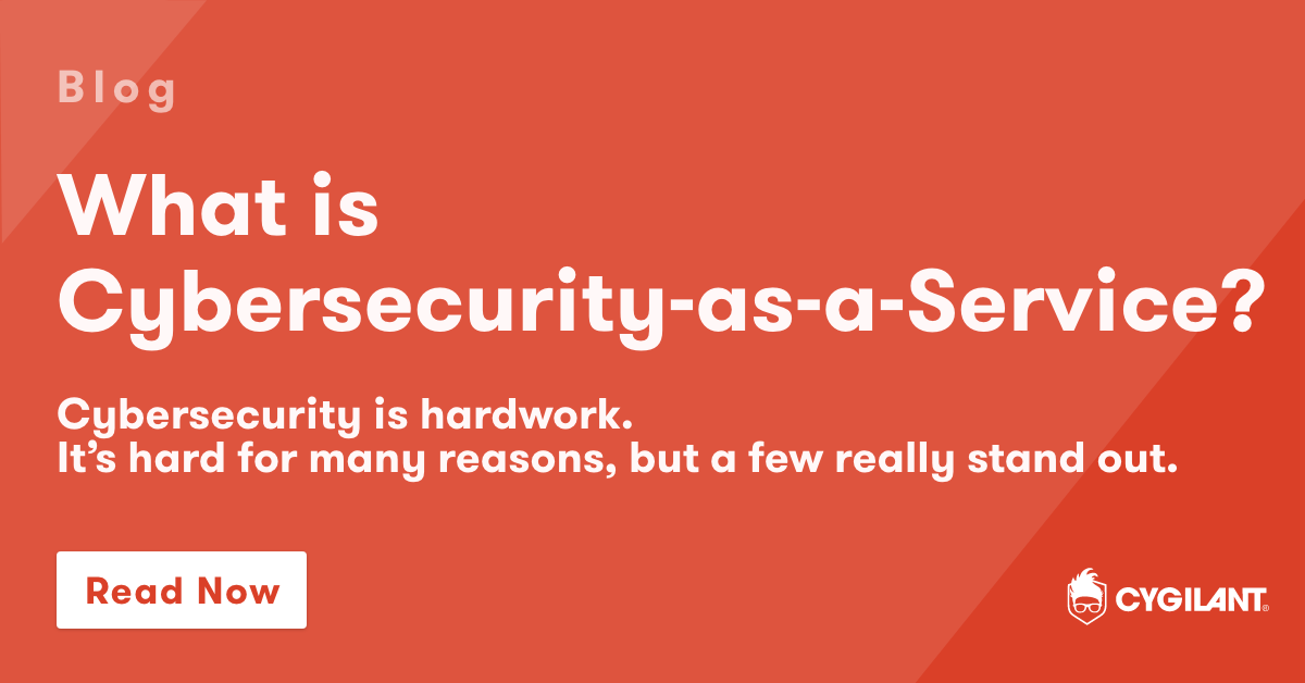 What is Cybersecurity-as-a-Service?